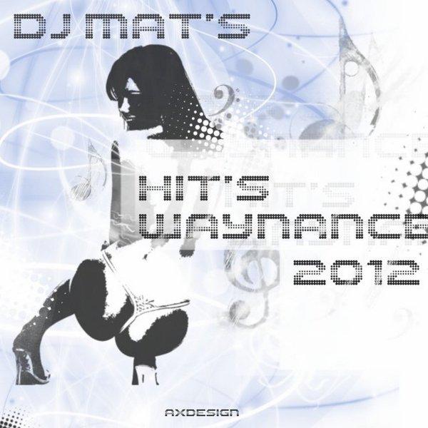 DEEJAY MAT'S - HIT'S WAYNANCE 2012