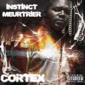 CORTEX STREET ALBUM INSTINCT MEURTRIER  sortie 06 decembre 2010