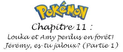 Chapitre 11 : Louka et Amy perdus en forêt! Jérémy, es-tu jaloux??? (partie 1)