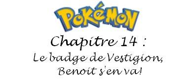Chapitre 14 : Le badge de Vestigion, Benoit s'en va!