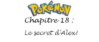 Chapitre 18 : Le secret d'Alex!