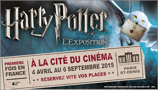 « The Harry Potter Exhibition » en France à partir d'avril 2015 ! + Nouvelles Photos de la saga « Harry Potter »