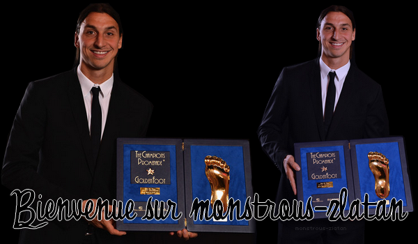 monstrous-zlatan article #1 bienvenue