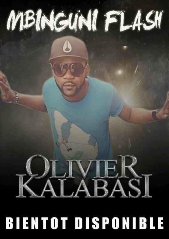 Nouveauté: Olivier Kalabasi [Mbinguni Flash] pour bientôt