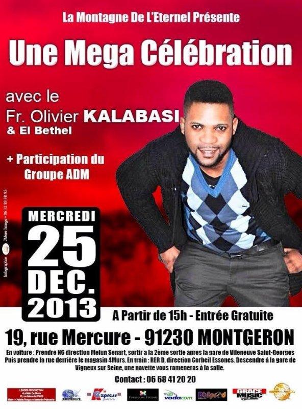 MEGA CÉLÉBRATION DU FRÈRE OLIVIER KALABASI ET EL BETHEL LE 25 déc 2013 à Paris(Montgeron)