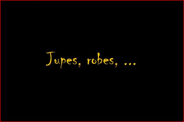 jupes, robes, ...