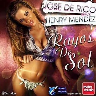 Jose De Rico & Henry Mendez - Rayos De Sol (2012)