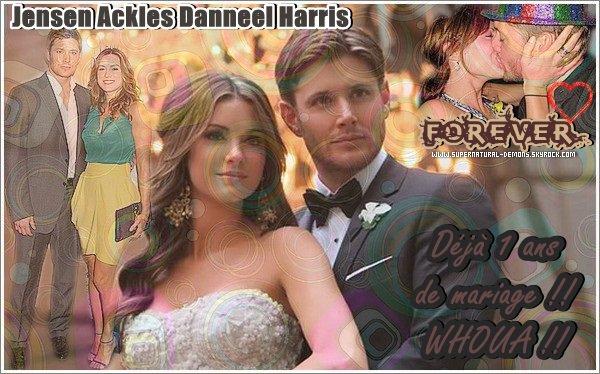 Joyeux anniversaire de mariage Jensen Ackles et Danneel Harris !  .         Lui et elle forment un beau couple. Ils se sont mariés le 17 Mai 2010. Aujourd'hui sa fait 1 ans. Leur amour est très fort pour l'un comme pour l'autre. Jensen le parfait homme et Danneel la parfaite femme qui lui fallait depuis le début. Espérons qu'ils resterons ensemble pour la vie. Je leur souhaite tout le bonheur du monde.             .