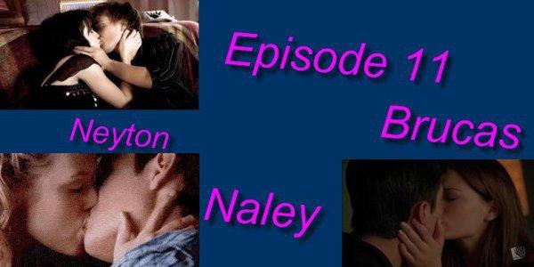 EPISODE 11 Neyton , Brucas et Haley