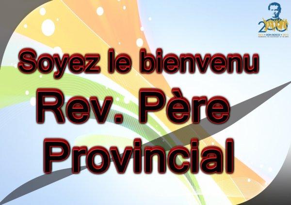 Soyez le bienvenu Rév. Père Provincial Salésien
