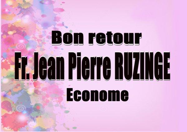 Bon Rétour Frère Jean Pierre  Ruzinge