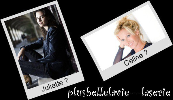 Juliette VS Céline