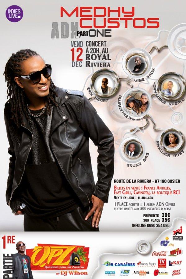 Bonjour à toutes et à tous Medhy Custos / @medhycustosoffi vous donne RV le 12 Décembre 2014 au Royal Riviera en Guadeloupe pour un show EXCEPTIONNEL!!!!
