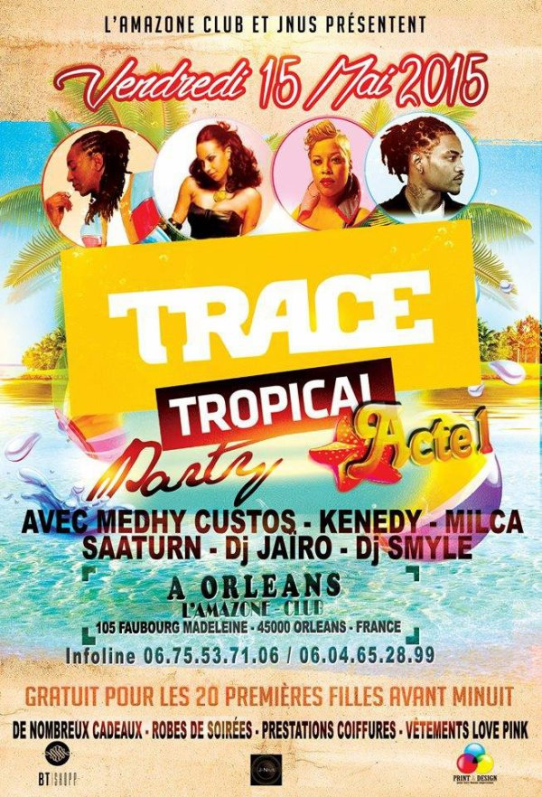 Trace Tropical Party sur les routes de France... Le 15 mai à Orléans...