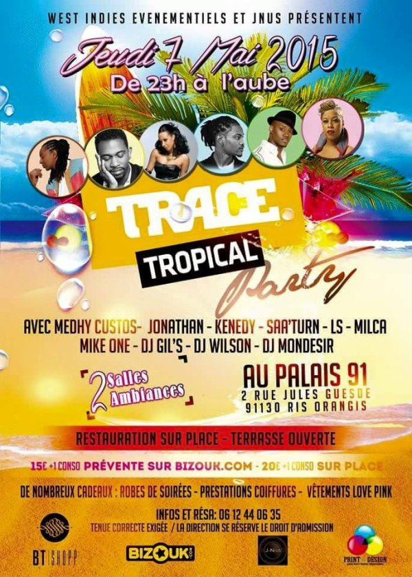 Trace Tropical Party sur les routes de France... Le 7 mai 2015 au Palais 91...