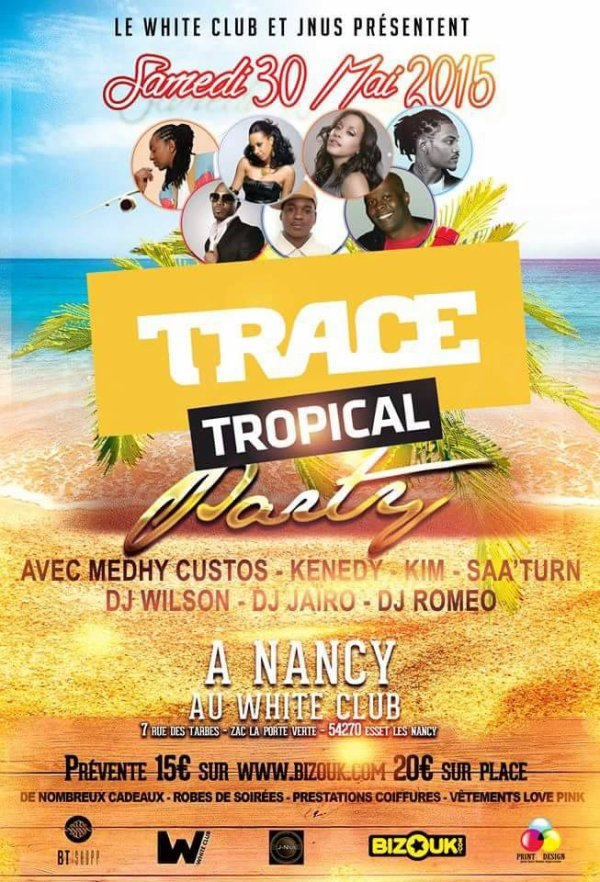 Trace Tropical Party le 30 mai au White Club de Nancy !