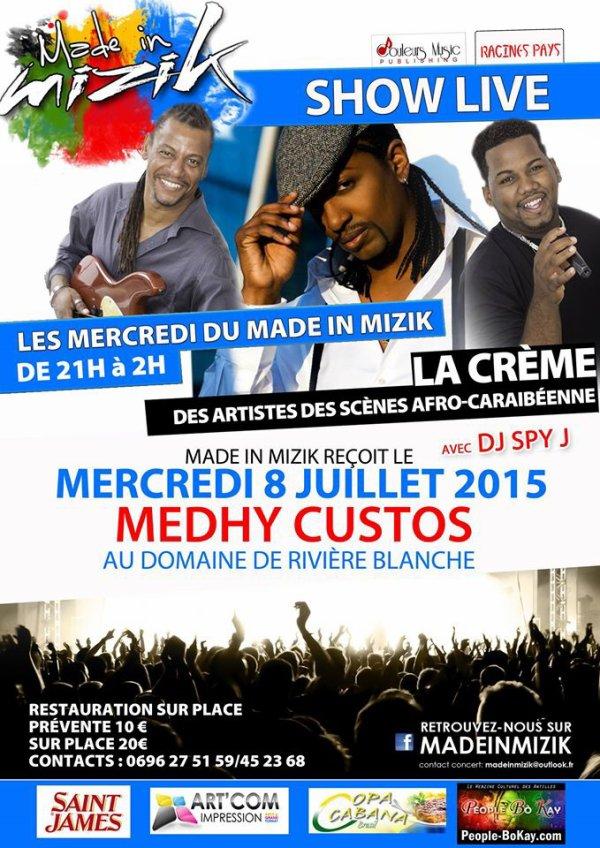 Medhy Custos et Made In Mizik vous donnent rendez vous le mercredi 8 juillet 2015 en Martinique...