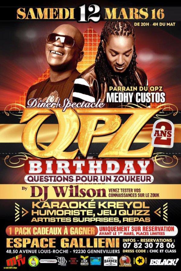 Happy Birthday QPZ avec Medhy Custos le samedi 12 mars 2016...