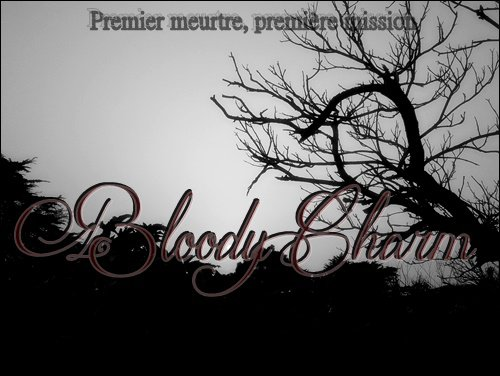 ┌____________________________________________┐ Bloody Charm : Destructive Passion. The Influence   ~ Chapter XIII. ~  └____________________________________________┘
