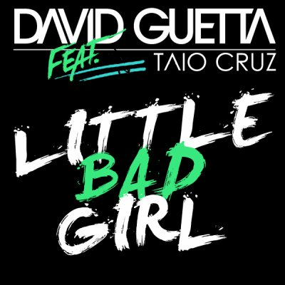Little Bad Girl / David Guetta ft. Taio Cruz - Little Bad Girl (2011)
