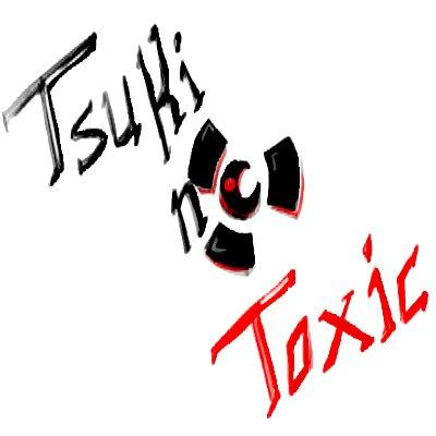 TSUKINO TOXIC