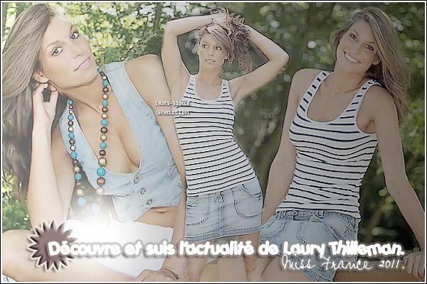 . Découvre et suis l'actualité de la fabuleuse Miss France 2011, au jour le jour, Laury Thilleman..