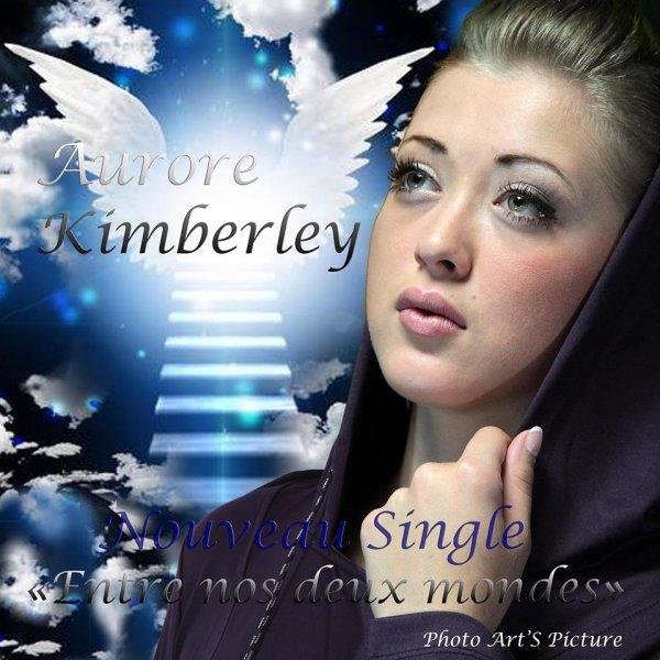 Aurore Kimberley nouveau single entre nos deux mondes