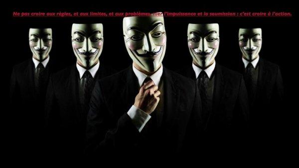 Devise: «We are Anonymous. We are Legion. We do not forgive. We do not forget. Expect us (version enfrançais: «Nous sommes Anonymous. Nous sommes Légion. Nous ne pardonnons pas. Nous n'oublions pas. Attendez vous à nous»