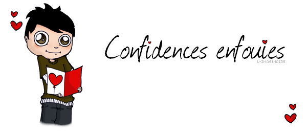 Confidences enfouies.
