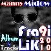 Album Fra9i Lik Manny Midow 2010