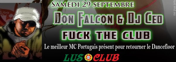 Samedi 29 septembre ★ Mc Don Falcon @ Dj Ced fuck the club ★