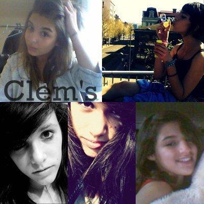 CLEM'S . Les meilleure , ma vie , mon sang , mon bonheure <3