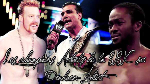 Les Champions Actuels de la WWE @ Deadmen-Adiict  @ Article 2