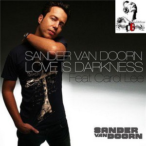 Sander Van Doorn feat. Carol Lee  / Love Is Darkness (Basto Remix)  (2011)