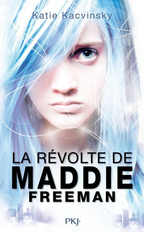 La révolte de Maddie Freeman (Tome 1 de Kacvinsky)
