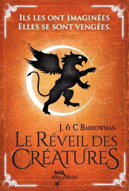 Le réveil des créatures (Tome 1 de John et Carole E. Barrowman)