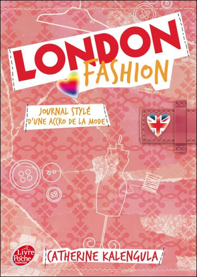 London Fashion T1: journal stylé d'une accro de la mode de Catherine Kalengula