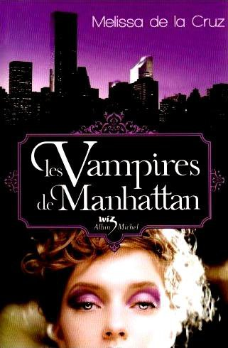 Les Vampires de Manhattan T1 de Melissa de la Cruz