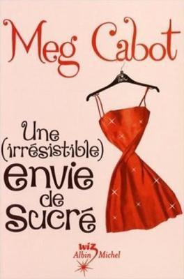 Une (irrésistible) envie de sucré de Meg Cabot