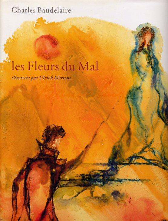 """Charles Baudelaire """"Les Fleurs du Mal"""" illustrées par Ulrich Mertens"""