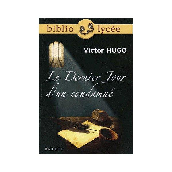 """""""Le Dernier Jour d'un Condamné""""  -  Roman de Victor Hugo  (1802-1885)"""
