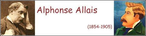 Alphonse  Allais (1854-1905)  -  journaliste, écrivain et humoriste français