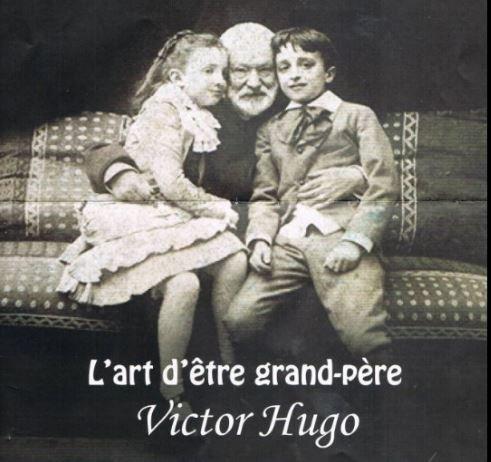 Un peu de poésie avec Victor Hugo  (1802-1885) à l'occasion de la Fête des grands-pères