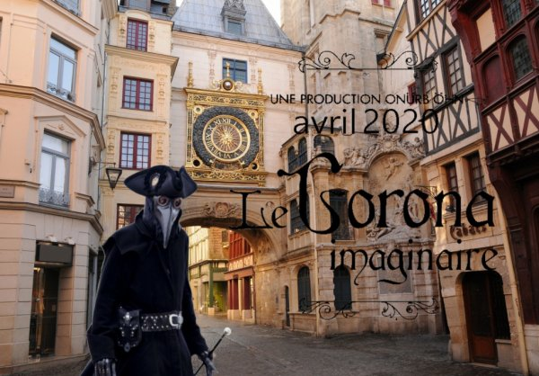 2020 avril LE CORONA IMAGINAIRE