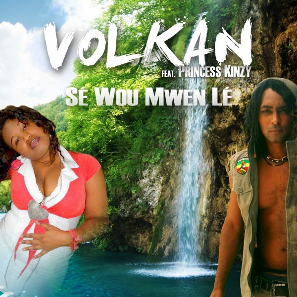 "Single - VOLKAN feat Princess KINZY "" Sé wou Mwen """