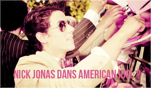 . COIN INFO : Nick Jonas dans American Idol ? .