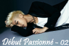 Début Passionné - 02