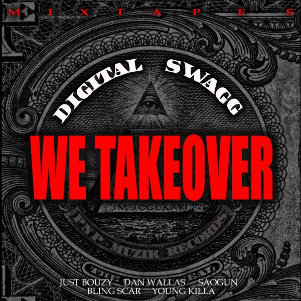 We Takeover  / Dark Digital (Bling Scar/Just Bouzy/Dan Wallas) (2011)