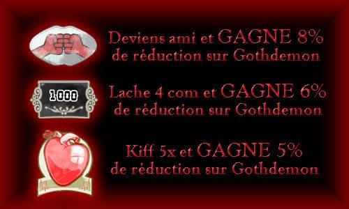 Deviens Ami , laches des Com et Kiff notre Blog pour Gagner des Réductions sur Gothdemon.fr