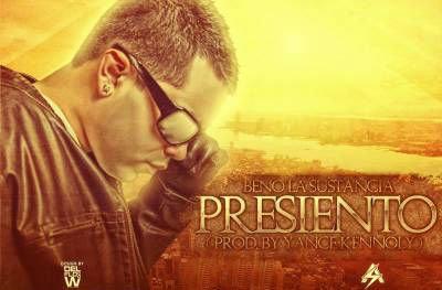 "Beno "" La Sustancia "" : Presiento ( Prod. by Yance Kennoly ) ( ¿¿ Benation 2.0 ?? )"
